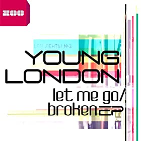Young London-Let Me Go / Broken EP