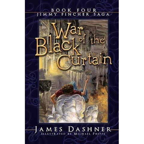 War of the Black Curtain (Jimmy Fincher Saga Book 4) (Jimmie Fincher Saga) by James Dashner (2005)