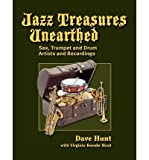 [(Jazz Treasures Unearthed: Sax, Trumpet and Drum Artists and Recordings )] [Author: Dave Hunt] [Mar-2012]