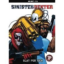 Sinister Dexter VOL 03: Slay Per View