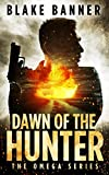 Dawn of the Hunter (Omega Series Book 1) by Blake Banner