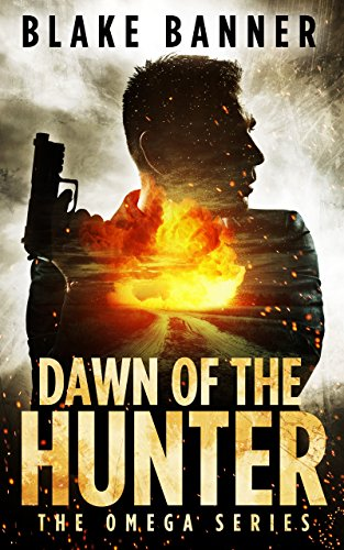 Dawn of the Hunter - An Action Thriller Novel (Omega Series Book 1) (English Edition)