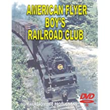THE AMERICAN FLYER BOY'S RAILROAD CLUB