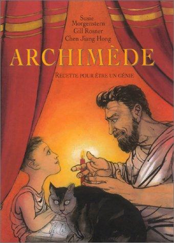 Archimède : Recette pour être un génie par Susie Morgenstern