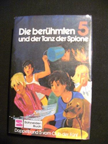 Die berühmten 5 und der Tanz der Spione - Doppelband 5 vom Club der Fünf - Ab 10 Jahre