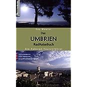 Das Umbrien RadReiseBuch: Ein Fahrrad-Tourenführer. 770 km Streckennetz, exakte Höhenprofile, Serviceteil mit Tipps und Adressen.