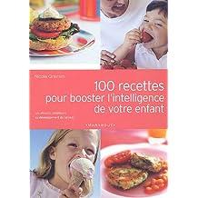 100 Recettes pour booster l'intelligence de votre enfant