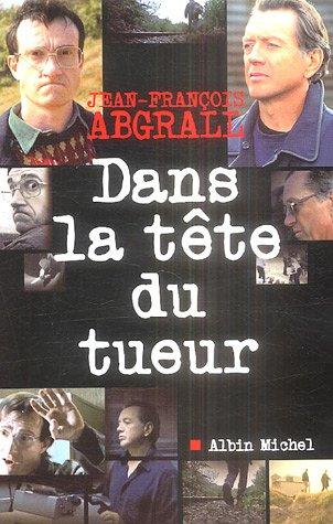 Dans la tête du tueur par Jean-François Abgrall
