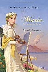 Les Demoiselles de l Empire - tome 4 - Marie à la Lumiere de Naples
