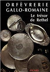 L'orfèvrerie gallo-romaine : le trésor de Réthel