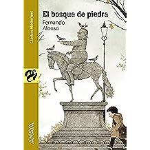 El Bosque De Piedra (Literatura Juvenil (A Partir De 12 Años) - Clásicos Modernos)