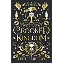 Crooked Kingdom (Collector's Edition): Leigh Bardugo: A Sequel to Six of Crows