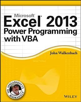 Excel 2013 Power Programming with VBA (Mr. Spreadsheet\'s Bookshelf Book 14)  (English Edition)