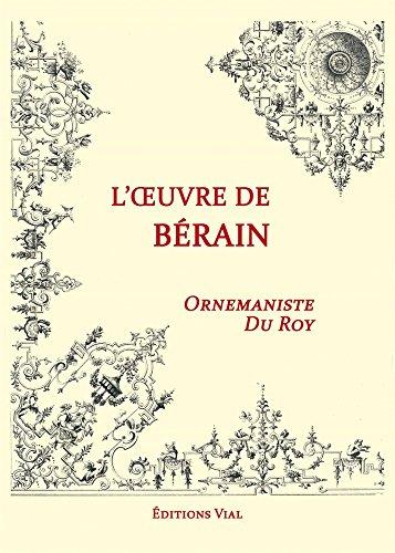 Motifs ornementaux, l'oeuvre de Bérain : Ornemaniste du Roy
