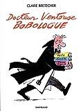 Intégrale Docteur Ventouse, Bobologue - tome 0 - Intégrale Docteur Ventouse, Bobologue