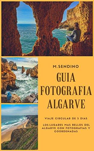Guia fotografía del Algarve (Guias viajes para fotografiar nº 4 ...