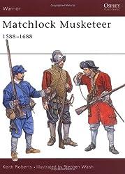 Matchlock Musketeer 1588-1688 (Warrior)