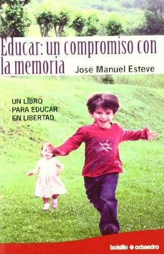 Educar: un compromiso con la memoria: Un libro para educar en libertad (Bolsillo Octaedro) por José Manuel Esteve Zaragaza