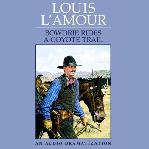 Bowdrie Rides a Coyote Trail  Audiolibri