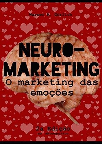 NeuroMarketing: O marketing das emoções (Portuguese Edition)