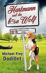 Hartmann und der böse Wolf: Kriminalroman