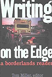 [Writing on the Edge: A Borderlands Reader] (By: Tom Miller) [published: February, 2004]