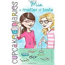 Mia a Matter of Taste (Cupcake Diaries, Band 14)