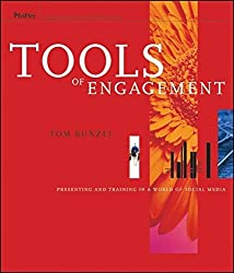 Tools of Engagement: Presenting and Training in a World of Social Media by Tom Bunzel (2010-09-28)