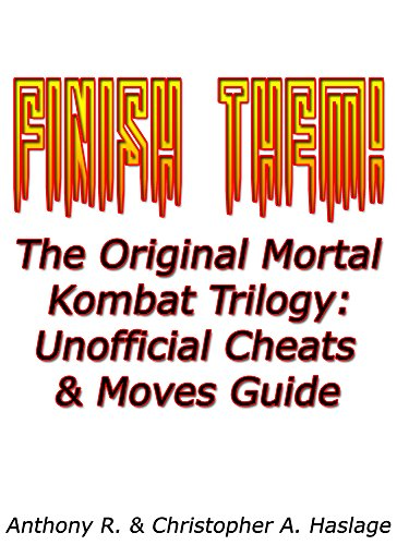 FINISH THEM!: The Original Mortal Kombat Trilogy: Unofficial Cheats & Moves Guide (English Edition) por Anthony Haslage