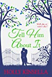 Tell Him About It by Holly Kinsella