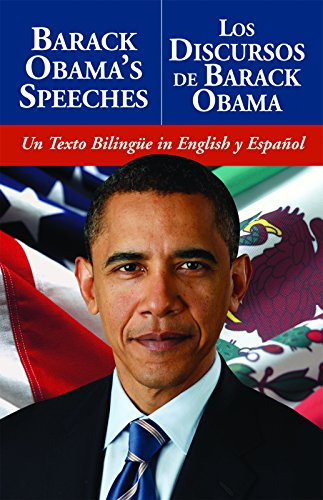 Barack Obama's Speeches / Los Discursos De Barack Obama: Un Texto Bilingue in English y Espanol