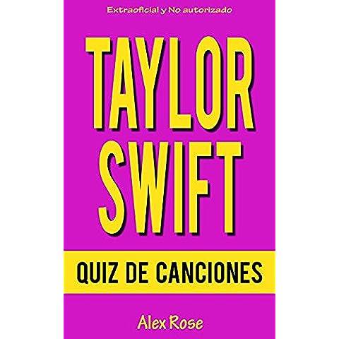 QUIZ DE CANCIONES DE TAYLOR SWIFT: ¡200 PREGUNTAS y RESPUESTAS acerca de las grandes canciones de TAYLOR SWIFT en sus álbumes TAYLOR SWIFT, FEARLESS, SPEAK NOW, RED y 1989 están