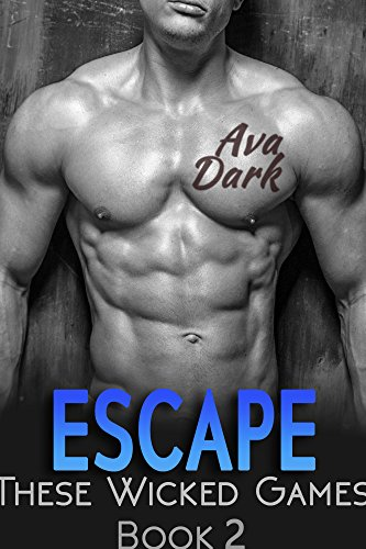 ESCAPE: A Stepbrother Romance (These Wicked Games Book 2)