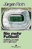 Nie mehr Fußball!: Vorfälle von 2014 bis 2017