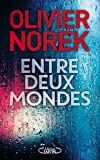 Entre deux mondes | Norek, Olivier