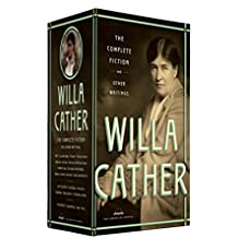 Willa Cather: The Complete Fiction & Other Writings: A Library of America Boxed Set