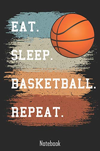 Eat. Sleep. Basketball. Repeat.: Retro Vintage Notebook | college book | diary | journal | booklet | memo | composition book | 110 sheets - ruled paper 6x9 inches