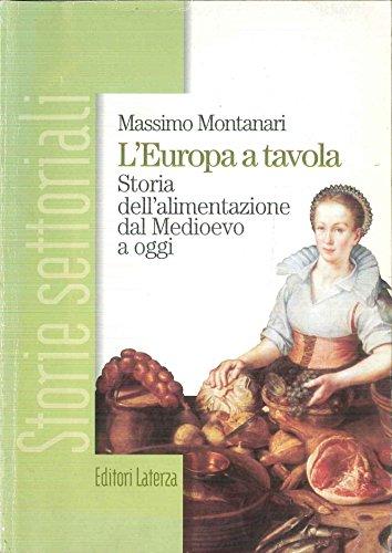L'Europa a tavola. Storia dell'alimentazione dal Medioevo a oggi. Per gli Ist. Professionali