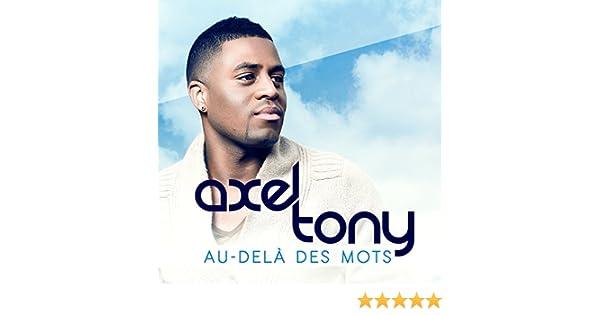 MP3 TONY DES AU DELA TÉLÉCHARGER AXEL MOTS
