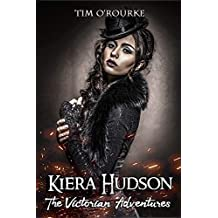 Kiera Hudson (Part Two) (The Victorian Adventures Book 2)