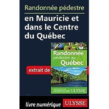 Randonnée pédestre en Mauricie et dans le Centre du Québec