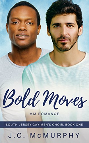 Bold Moves (South Jersey Gay Men's Choir Book 1) (English Edition) (Bold Moves)