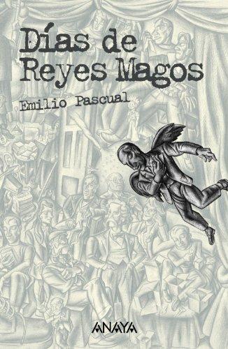 Días de Reyes Magos (Literatura Juvenil (A Partir De 12 Años) - Leer Y Pensar) por Emilio Pascual