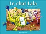 Telecharger Livres Le chat Lala (PDF,EPUB,MOBI) gratuits en Francaise