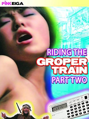 riding-the-groper-train-part-two-ov