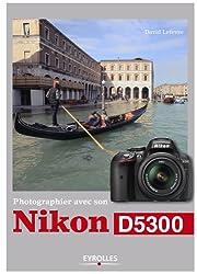 Photographier avec son Nikon D5300