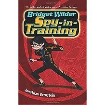 Bridget Wilder: Spy-In-Training by Jonathan Bernstein (Jo (2016-05-31)