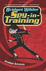 Bridget Wilder: Spy-in-Training (Bridget Wilder Series) by Jonathan Bernstein (2016-05-31)