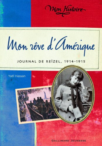 Mon rêve d'Amérique: Journal de Reïzel, 1914-1915