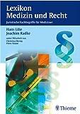 Lexikon Medizin und Recht: Juristische Fachbergriffe für Mediziner